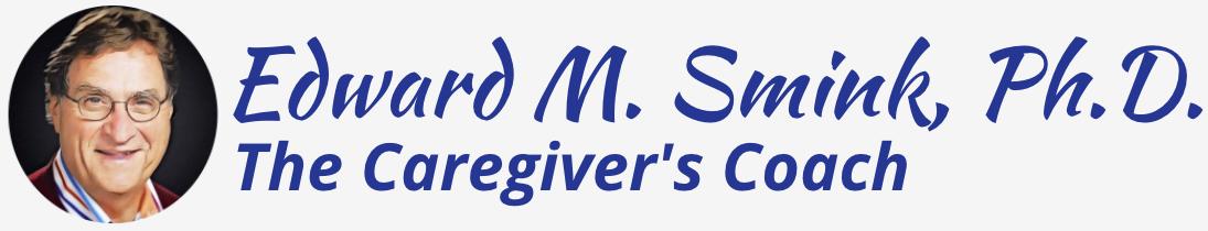 Edward M Smink - The Caregiver's Coach